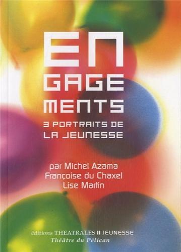 Engagements : 3 portraits de la jeunesse: Azama, Michel, Chaxel,