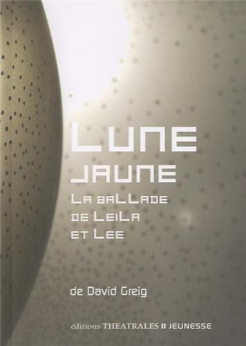 9782842604615: Lune jaune : La ballade de Leila et Lee