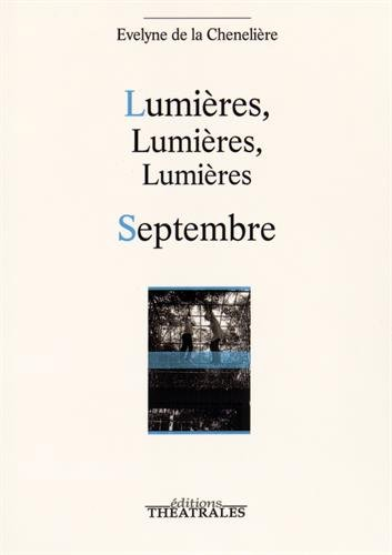 Lumières, lumières, lumières : Septembre: La Chenelière, Evelyne