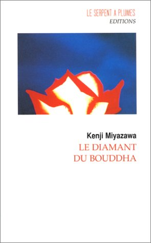 Le Diamant de Bouddha [Jan 01, 1997]: Kenji Miyazawa