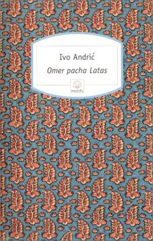 Omer pacha Latas (Motifs): Ivo Andric