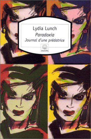 Paradoxia, journal d'une prédatrice (2842611535) by Lydia Lunch
