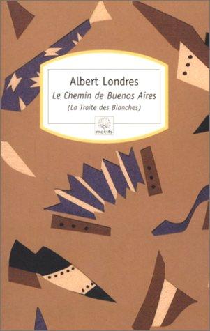 Le chemin de buenos aires - la: Londres, Albert