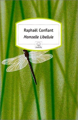MAMZELLE LIBELLULE: CONFIANT RAPHAËL
