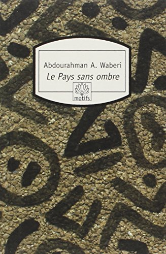 9782842612351: Le Pays Sans Ombre (French Edition)