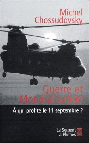9782842613877: Guerre et mondialisation : A qui profite le 11 septembre ?