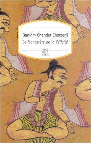Le Monastère de la Félicite (2842614046) by Chandra-Chatterji, Bankim; Bhattacharya, France