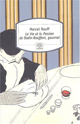 9782842614522: La Vie et la Passion de Dodin-Bouffant, gourmet