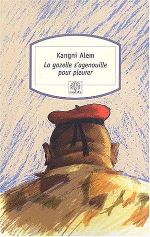 9782842614584: La gazelle s'agenouille pour pleurer (French Edition)