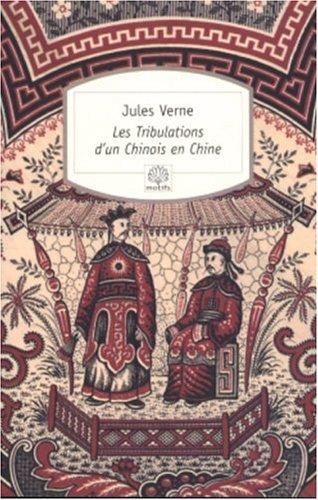 Les Tribulations d'un Chinois en Chine: Jules Verne