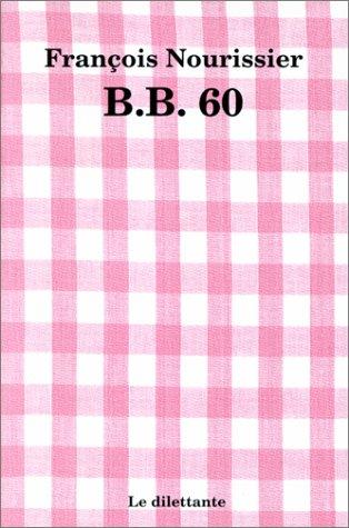 9782842630003: B.B.60 - Beauvoir-Bardot