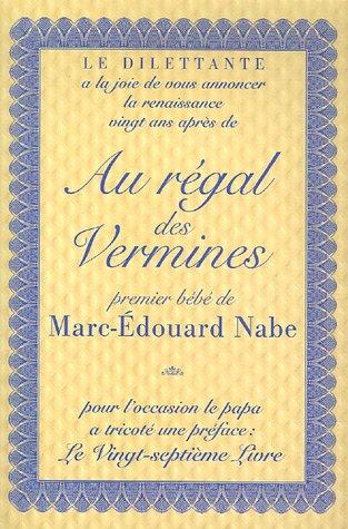 9782842631192: Au régal des vermines : Précédé de Le Vingt-septième Livre