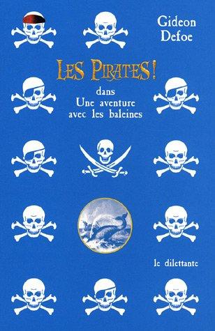 9782842631376: Les Pirates ! : Dans Une aventure avec les baleines