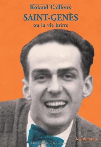 Saint-Genes ou la vie breve, French Edition: Roland Cailleux