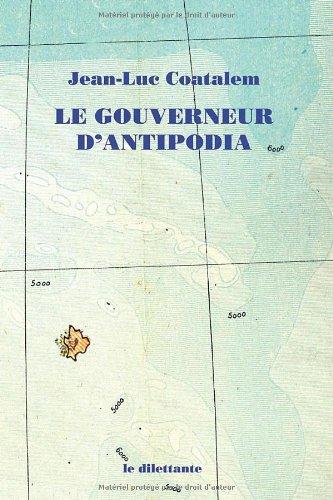 GOUVERNEUR D'ANTIPODIA (LE): COATALEM JEAN-LUC