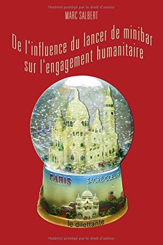 9782842638153: De l'influence du lancer de minibar sur l'engagement humanitaire