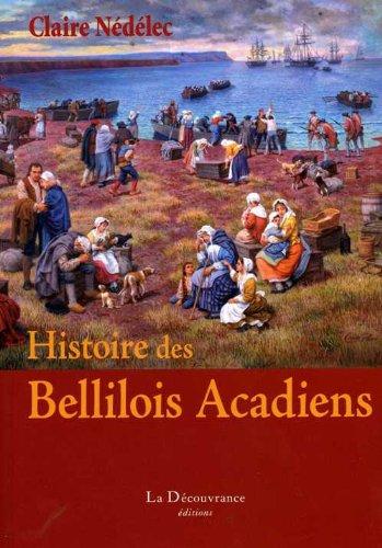 9782842651633: Histoire des Bellilois Acadiens