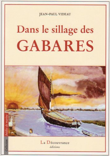 9782842654153: Dans le sillage des gabares (French Edition)