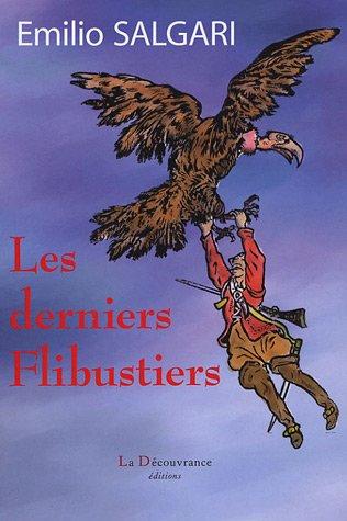 9782842654702: Les derniers flibustiers (French Edition)