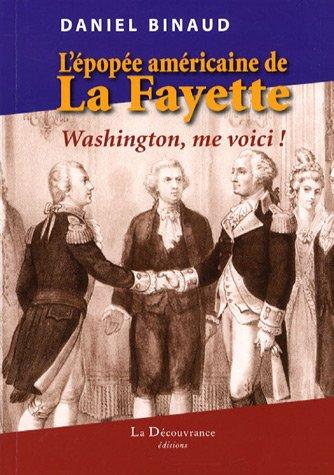 9782842655150: L'épopée américaine de La Fayette : Washington, me voici !