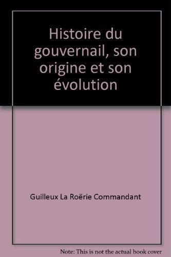 9782842655198: Histoire du gouvernail: Son origine et son évolution