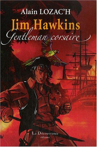 9782842655327: Jim Hawkins: Gentleman corsaire