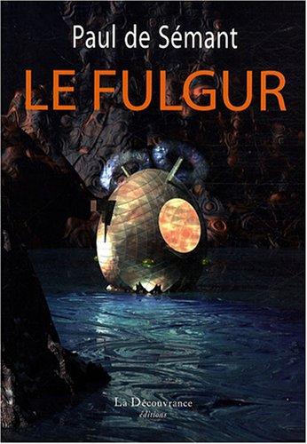 9782842655723: Le Fulgur