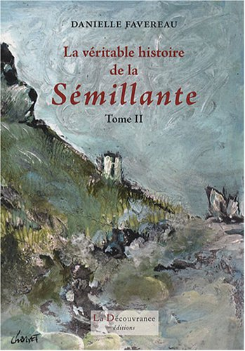 9782842655846: La véritable histoire de la Sémillante (French Edition)