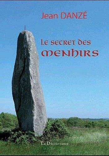 9782842657000: Le secret des menhirs, de Bretagne et d'ailleurs