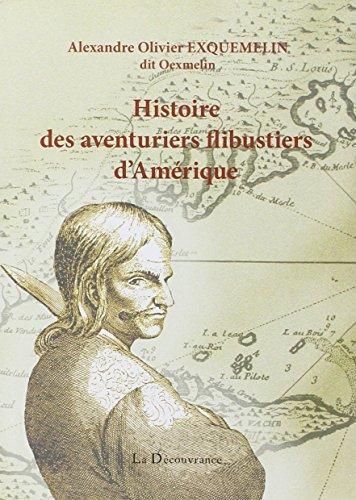 9782842657468: Histoire des aventuriers flibustiers d'Am�rique