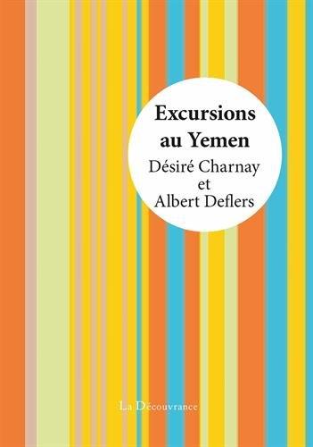 9782842658250: Excursions au Yémen : Voyage exécuté en 1896