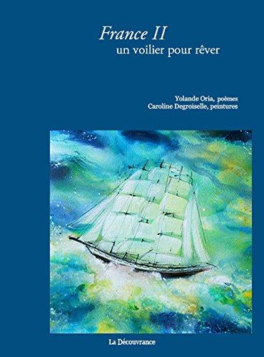 9782842658748: France II, un Voilier pour Rever
