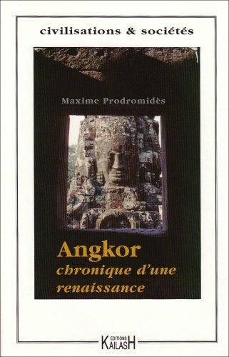 Angkor, chronique d'une renaissance.: PRODROMIDES (Maxime)