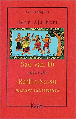 Sao Van Di, suivi de Raffin Su-Su: Jean Ajalbert