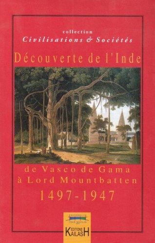 9782842681180: Découvertes de l'Inde : de Vasco de Gama à Lord Mountbatten 1497-1947