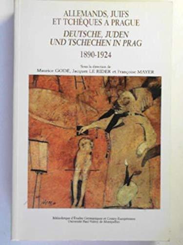 9782842690113: Allemands, Juifs et Tchèques à Prague : Deutsche, Juden und Tschechen in Prag, 1890-1924. Colloque international à Montpellier, 8-10 décembre 1994
