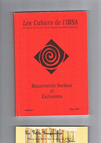 Les cahiers de l'IRSA, n° 1 : Mouvements sociaux et exclusions by