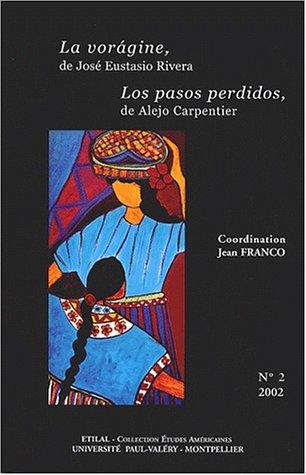 9782842695323: La voragine, de José Eustasio Rivera Los pasos perdidos, de Alejo Carpentier. Lectures