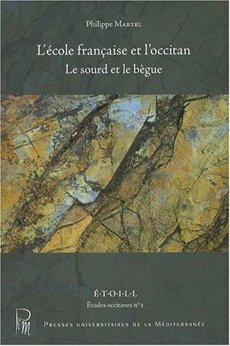 9782842698010: L'école française et l'occitan : Le sourd et le bègue