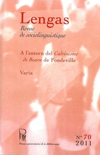 9782842699536: Lengas, N° 70/2011 : A l'entorn del Calvinisme de Bearn de Fondeville : Actes de la jornada d'estudis de Tolosa, 16 de genièr de 2010