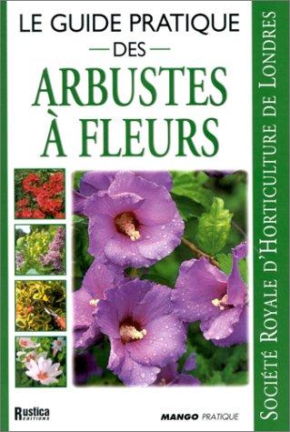9782842701475: Le guide pratique des arbustes � fleurs
