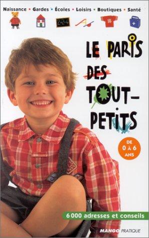 Le Paris des tout-petits de 0 à: COLLECTIF