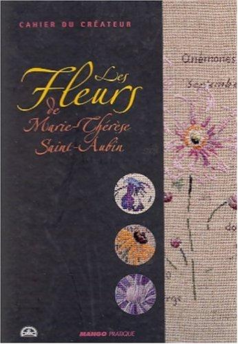9782842703301: Les fleurs de Marie-Thérèse Saint-Aubin