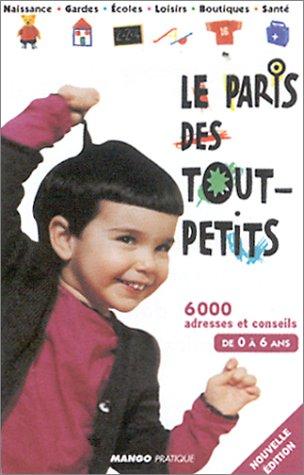 Le Paris des tout-petits. 6 000 adresses: Collectif