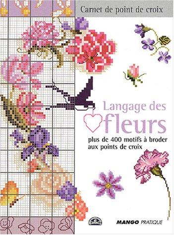 9782842704209: Langage des fleurs : Plus de 400 motifs à broder au point de croix (Carnet de point de croix)