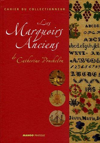 Les Marquoirs Anciens : De Catherine Pouchelon: Mouillefarine, Laurence, Waldman,