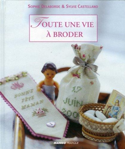 9782842705701: Toute une vie � broder