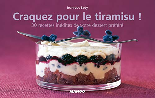 9782842705947: Craquez pour le Tiramisu ! : 30 Recettes in�dites de votre dessert pr�f�r�