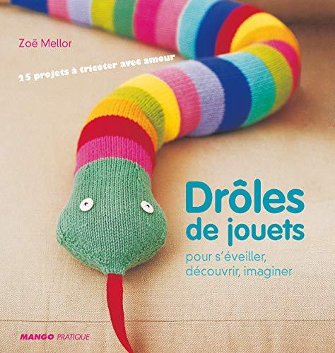 Drôles de jouets: Pour s'éveiller, découvrir, imaginer (2842707176) by [???]