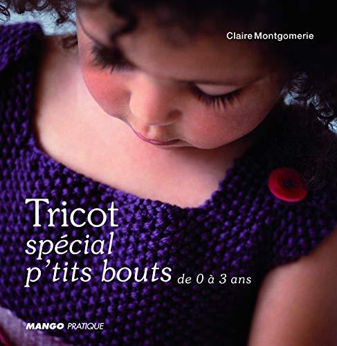 9782842707194: Tricots spécial p'tits bouts : De 0 à 3 ans